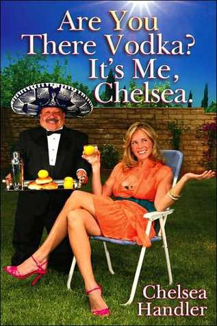 or any other book by Chelsea Handler (if you like inappropriateness)